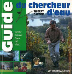 acheter guide du chercheur d'eau pr Thierry Gautier sourcier