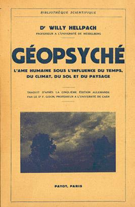 GÉOPSYCHÉ - l'âme humaine sous l'influence du temps du climat du sol et du paysage